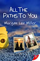 All the Paths to You (All the Worlds Between Us, #2)