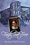 Faith Set Free: A Memoir