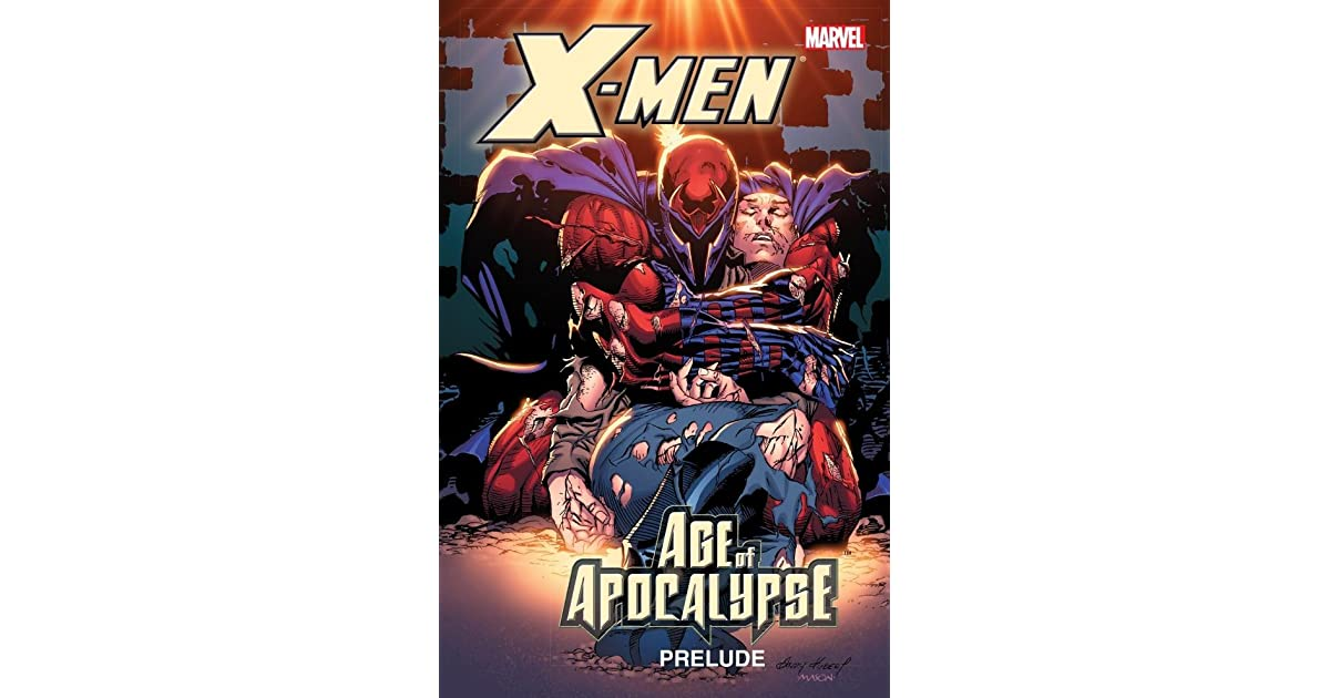 X Men Prelude To Age Of Apocalypse By Scott Lobdell