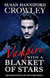 The Vampire with a Blanket of Stars (Arnhem Knights of New York, #3)