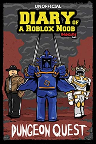 Diary Of A Roblox Noob Dungeon Quest By Robloxia Kid