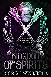 Kingdom of Spirits (Bleeding Realms: Dragon Blessed #2)