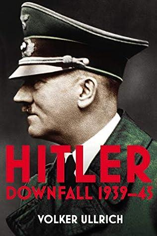 Hitler: Volume II: Downfall 1939-45
