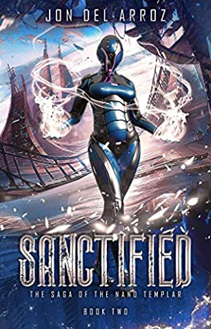 Sanctified (The Saga of the Nano Templar Book 2)