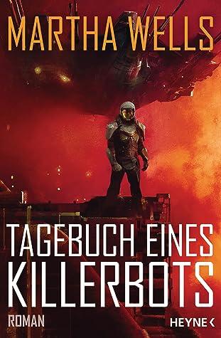 Tagebuch eines Killerbots by Martha Wells