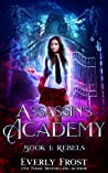 Rebels (Assassin's Academy, #1)