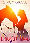 Sugar, Spice, and Cowgirl Nice (Cowgirl Nice Series Book 1)