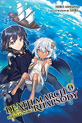 Death March to the Parallel World Rhapsody, Vol. 9 (light novel) (Death March to the Parallel World Rhapsody
