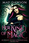 Her Kind of Magic (Academy of the Supernatural #1)