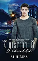 A History of Trouble (The Beacon Hill Sorcerer #3.5)