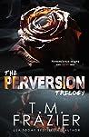 The Perversion Trilogy: Perversion, Possession & Permission