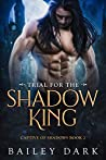 Trial for the Shadow King (Captive of Shadows #2)