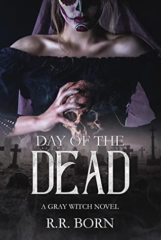 Day of the Dead (Gray Witch #2)