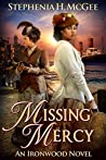 Missing Mercy: A Christian Historical Novel (Ironwood Plantation Family Saga Book 3)