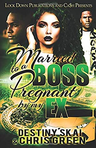 Married To A Boss Pregnant By My Ex By Destiny Skai