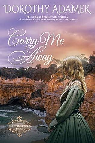 Carry Me Away (Blue Wren Shallows #2)