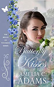 Butterfly Kisses (The Belles of Wyoming, #24)