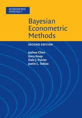 Bayesian Econometric Methods Joshua Chan, Gary L. Koop, Dale J. Poirier, Justin L. Tobias
