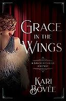 Grace in the Wings (Grace Michelle #1)