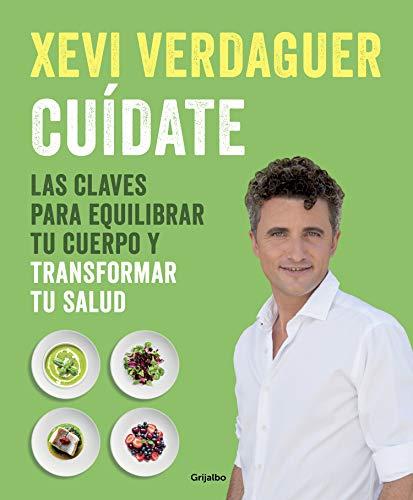 Cuídate Las Claves Para Equilibrar Tu Cuerpo Y Transformar Tu Salud By Xevi Verdaguer