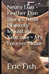 Neuro Dan - Feather Dan Stories From Blankets Mountain Year One - My Forever Home: Large Print