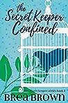 The Secret Keeper Confined (The Secret Keeper, #2)