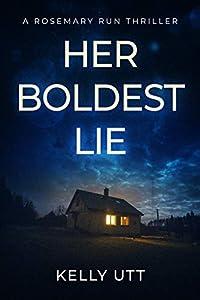 Her Boldest Lie (Rosemary Run #3)