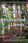 Journeys to Uncharted Lands: Sixth Annual Los Angeles NaNo Anthology