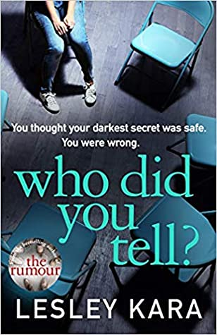 Who Did You Tell? by Lesley Kara