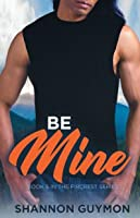 Be Mine: Book 5 in the Fircrest Series