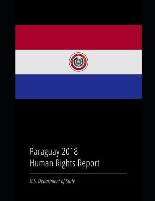 Paraguay 2018 Human Rights Report