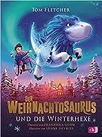 Der Weihnachtosaurus und die Winterhexe (Die Weihnachtosaurus-Reihe, Band 2)