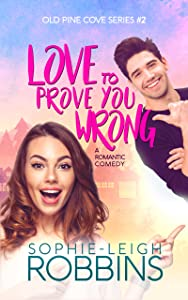 Love to Prove You Wrong (Old Pine Cove, #2)