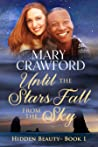 Until the Stars Fall from the Sky (Hidden Beauty, #1)