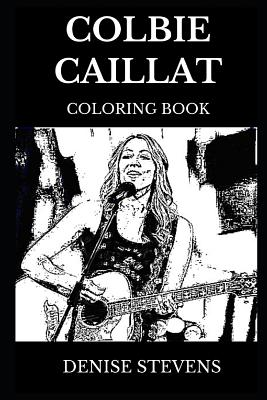 Colbie Caillat Coloring Book: Legendary Grammy Award Winner and Famous Pop Icon, Iconic Singer and Musical Prodigy Inspired Adult Coloring Book