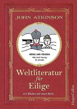 Weltliteratur für Eilige by John Atkinson