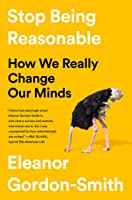 Stop Being Reasonable: How We Really Change Our Minds