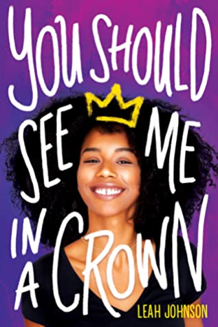 Book cover for You Should See me in a Crown showing a Black girl wearing a yellow crown.