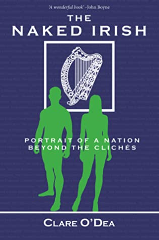 The Naked Irish: Portrait of a Nation Beyond the Clichés