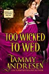 Too Wicked to Wed (Chronicles of a Bluestocking Book 3)
