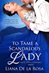 To Tame a Scandalous Lady (Once Upon A Scandal, #3)