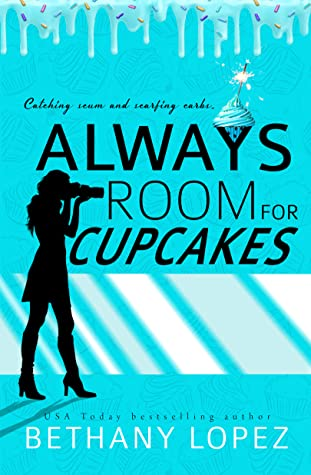 Always Room for Cupcakes by Bethany Lopez