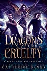 Of Dragons and Cruelty (Wings of Vengeance Book 1)