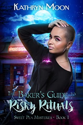 The Baker's Guide to Risky Rituals (Sweet Pea Mysteries, #1)