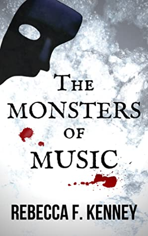 The Monsters of Music by Rebecca F. Kenney