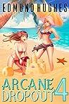 Arcane Dropout 4