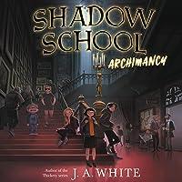 Archimancy (Shadow School, #1)