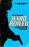 Vigilante Reloaded: Hard Boiled: 1 ebook review