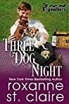 Three Dog Night (The Dogmothers, #2)