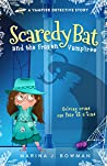Scaredy Bat and the Frozen Vampires (Scaredy Bat #1)